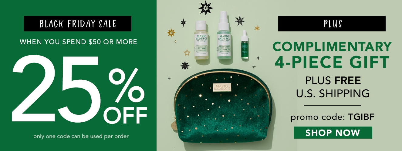 BLACK FRIDAY SALE!  Save 25% OFF + FREE GIFT on orders over $50 with code TGIBF