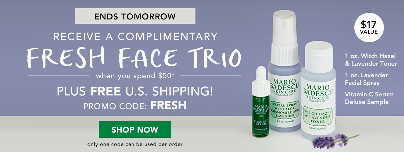 Ends Tomorrow!  Receive a FREE Fresh Face Trio Set on orders $50+ with promo code: FRESH